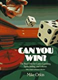 img - for Can You Win?: The Real Odds for Casino Gambling, Sports Betting, and Lotteries by Mike Orkin (1991-01-15) book / textbook / text book
