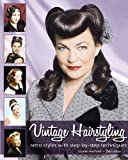 Vintage Hairstyling: Retro Styles with Step-by-Step Techniques by Lauren Rennells (August 1, 2009) Paperback
