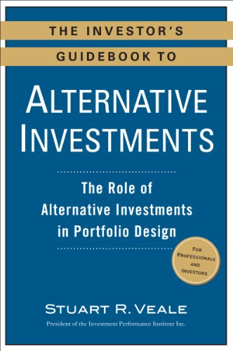 The Investor's Guidebook to Alternative Investments: The Role of Alternative Investments in Portfolio Design (Role Of Financial Management In Decision Making)