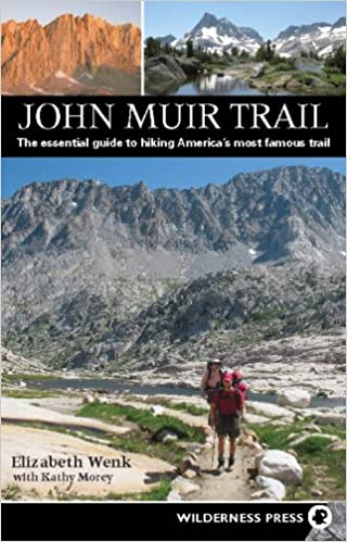 John Muir Trail The essential guide to hiking Americas most