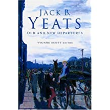 Jack B. Yeats: Old and New Departures