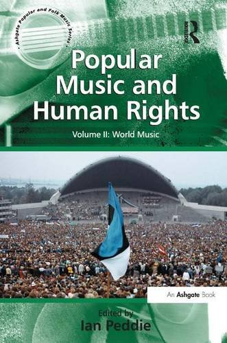 Popular Music and Human Rights (Ashgate Popular and Folk Music Series)