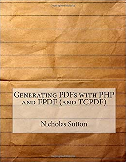 Buy Generating Pdfs With Php and Fpdf and Tcpdf Book Online