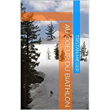 Au coeur du Biathlon (French Edition)
