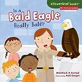 Is a Bald Eagle Really Bald?, Martha Rustad, 1467721387