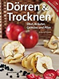 Trocknen & Dörren: Obst, Kräuter, Gemüse und Pilze