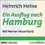 Ein Ausflug nach Hamburg: Aus den Memoiren des Herrn von Schnabelewopski   Heinrich Heine