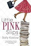 Little Pink Slips, Sally Koslow, 0425221318
