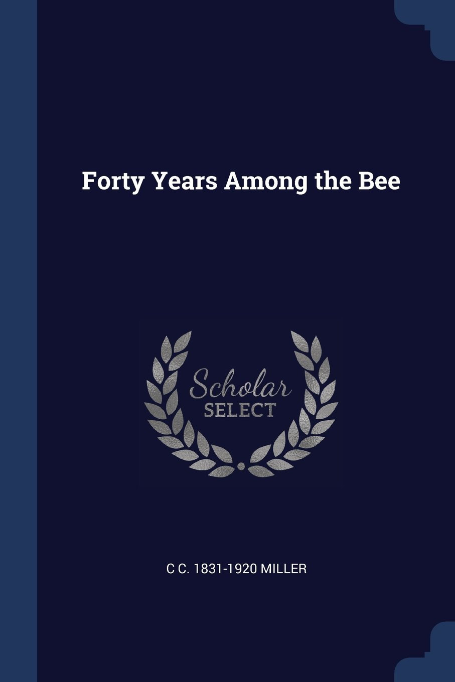 Read Online Forty Years Among the Bee ebook