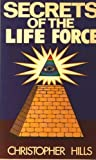 Secrets of the Life Force, Christopher Hills, 0916438295