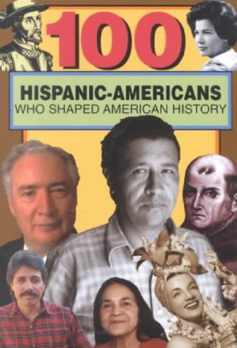 Read Online 100 Hispanic-Americans Who Shaped American History PDF