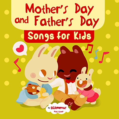 Mother's Day And Father's Day Songs For Kids By The