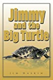 Jimmy and the Big Turtle, Jim Haskin, 1438997604
