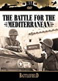 The Battlefield: The Battle for the Mediterranean