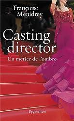 Casting Director: Un métier de l'ombre