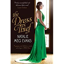 The Dress Thief: A gripping novel of fashion, secrets and intrigue in 1930's Paris