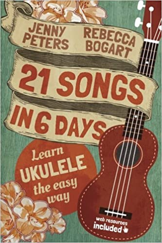 Amazon 21 Songs In 6 Days Learn Ukulele The Easy Way Ukulele