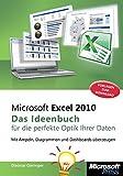 Microsoft Excel 2010 - Das Ideenbuch für visualisierte Daten: MitAmpeln,DiagrammenundDashboardsüberzeugen