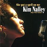 She Put a Spell on Me: Kim Nal by Kim Nalley