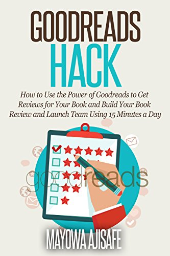 Goodreads Hack How To Use The Power Of Goodreads To Get Reviews For  Goodreads Hack How To Use The Power Of Goodreads To Get Reviews For Your  Book