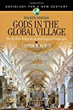 Gods in the Global Village : The World's Religions in Sociological Perspective, Kurtz, Lester R. (Ray), 1483374122