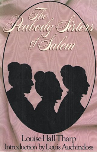 The Peabody Sisters Of Salem by Louise Hall Tharp