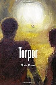 Torpor par Chris Kraus