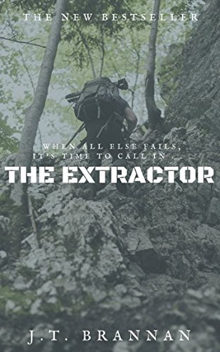 THE EXTRACTOR: When all else fails, it is time to call in . . . The Extractor pdf epub