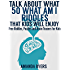 Talk about What: 50 What Am I Riddles that Kids Will Enjoy: Free Riddles, Puzzles and Brain Teasers for Kids