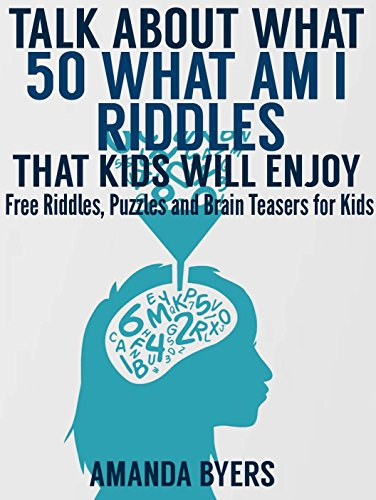 Talk about What: 50 What Am I Riddles - Kindle Books Free For Kids