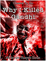 Why I killed Gandhi (Classics To Go)
