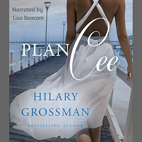 Plan Cee: Secrets, Lies, and Second Chances, Book 2