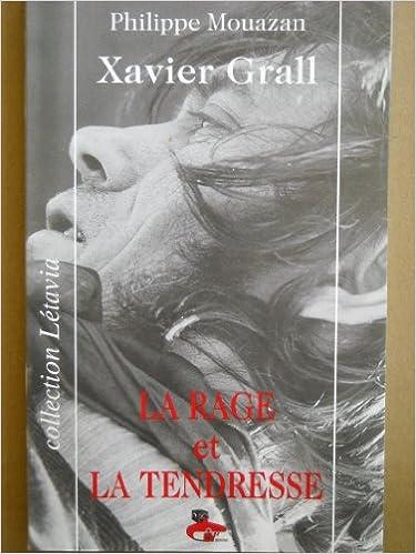 En ligne téléchargement Xavier Grall, la rage et la tendresse pdf, epub