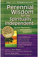 Perennial Wisdom for the Spiritually Independent: Sacred Teachings―Annotated & Explained (SkyLight Illuminations) Paperback
