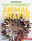 Earth-Friendly Animal Crafts (Green Steam)