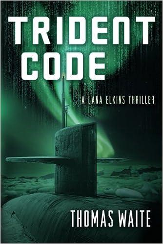 Trident Code (A Lana Elkins Thriller): Thomas Waite: 9781477828403