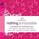 Nothing Is Impossible: A Women of Faith Devotional Audiobook by  Women of Faith Narrated by Rebecca Gallagher