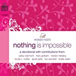 Nothing Is Impossible: A Women of Faith Devotional    Women of Faith