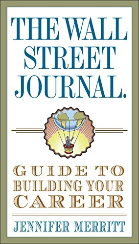 The Wall Street Journal Guide to Building Your Career (Wall Street Journal Guides)
