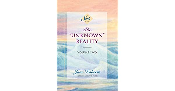 """Amazon.com: The """"Unknown"""" Reality, Volume Two (A Seth Book ..."""