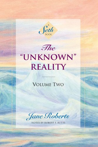 """The """"Unknown"""" Reality, Volume Two (A Seth Book)"""