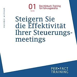 Steigern Sie die Effizienz Ihrer Steuerungsmeetings (Hörbuch-Training für Führungskräfte 1) Hörbuch