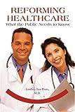 Reforming Healthcare, Lindsay Pratt, 0595292135