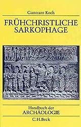 Fruhchristliche Sarkophage (Handbuch der Archaologie) (German Edition)
