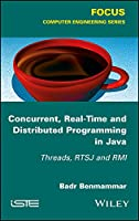 Concurrent, Real-Time and Distributed Programming in Java: Threads, RTSJ and RMI Front Cover