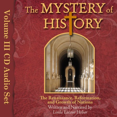 Mystery of History 3 CD Audio Set Renaissance, Reformation, Growth of Nations