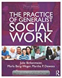 The Practice of Generalist Social Work, Julie Birkenmaier and Marla Berg-Weger, 0415519896