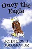 Oney the Eagle, John Lewis Solomon Jr, 1462636810