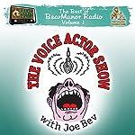 The Voice Actor Show with Joe Bev: The Best of BearManor Radio, Vol. 1 | Joe Bevilacqua