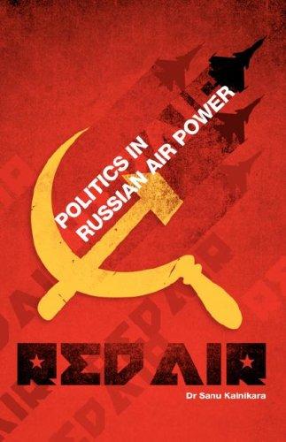 Red Air: Politics in Russian Air Power